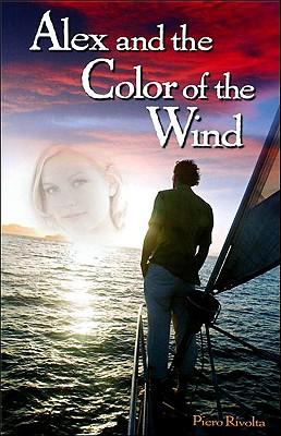 Alex and the Color of the Wind - Rivolta, Piero