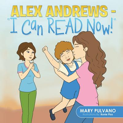 Alex Andrews: I Can Read Now! - Pulvano, Mary