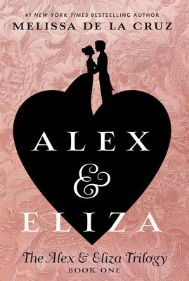 Alex & Eliza - de la Cruz, Melissa