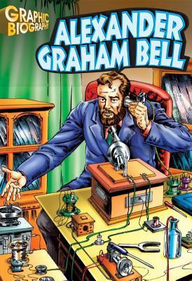 Alexander Graham Bell Graphic Biography - Saddleback Educational Publishing (Editor)