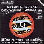 Alexander Scriabin: Piano Concerto in F Sharp Minor, Op.20; Symphony No.3 in C Minor,Op.43
