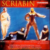 Alexander Scriabin: Prometheus; Piano Concerto; Fantasy for Piano and Orchestra - Viktoria Postnikova (piano); Residentie Orkest den Haag; Gennady Rozhdestvensky (conductor)