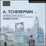 Alexander Tcherepnin: Complete Piano Music, Vol. 3
