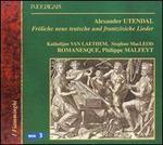 Alexander Utendal: Fröliche neue teutsche und frantzösische Lieder