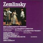 Alexander Zemlinsky: Ein Florentinische Tragödie, Op. 16 - Guillermo Sarabia (bass); Kenneth Riegel (tenor); Berlin Radio Symphony Orchestra; Gerd Albrecht (conductor)