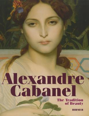 Alexandre Cabanel: The Tradition of Beauty - Bluhm, Andreas