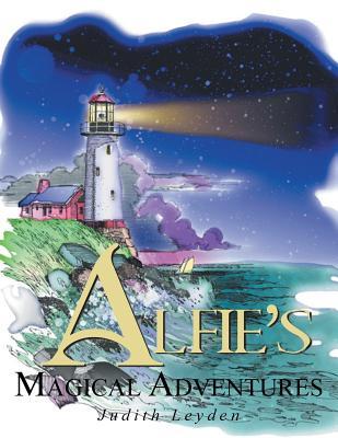 Alfie's Magical Adventure - Leyden, Judith