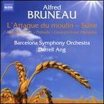 Alfred Bruneau: L'Attaque du moulin Suite; Naïs Micoulin Prélude