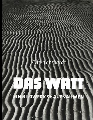 Alfred Ehrhardt: Das Watt - Ehrhardt, Alfred (Photographer)