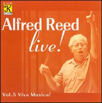 Alfred Reed Live!, Vol. 5: Viva Musica! - Senzoku Gakuen Symphonic Wind Orchestra; Alfred Reed (conductor)