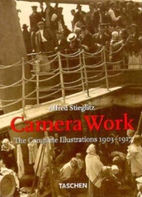 Alfred Stieglitz: Camera Work - The Complete Illustrations, 1903-17 - Roberts, Pam