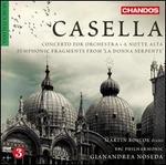 Alfredo Casella: Concerto for Orchestra; A Notte Alta; Fragments Symphoniques de la Donna Serpente
