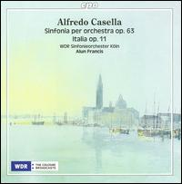 Alfredo Casella: Sinfonia per Orchestra, Op. 63; Italia, Op. 11 - WDR Sinfonieorchester Köln; Alun Francis (conductor)