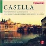 """Alfredo Casella: Symphony No. 1; Elegia Eroica; Symphonic Fragments from """"Le Couvent Sur L'Eau"""""""