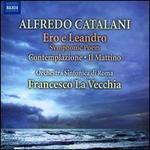 Alfredo Catalani: Ero e Leandro; Contemplazione; Il Mattino