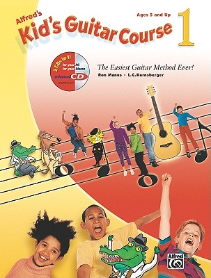 Alfred's Kid's Guitar Course 1: The Easiest Guitar Method Ever!, Book & Enhanced CD - Manus, Ron, and Harnsberger, L C