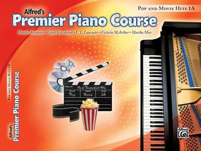 Alfred's Premier Piano Course: Pop and Movie Hits 1A - Alexander, Dennis