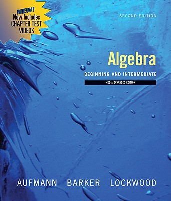 Algebra: Beginning and Intermediate - Aufmann, Richard N, and Lockwood, Joanne