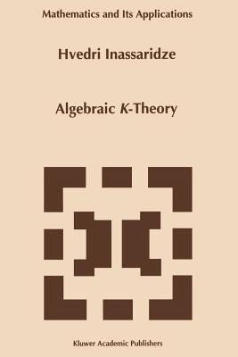 Algebraic K-Theory - Inassaridze, Hvedri