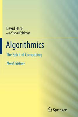 Algorithmics: The Spirit of Computing - Harel, David, and Feldman, Yishai