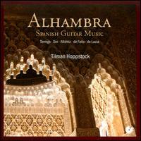 Alhambra: Spanish Guitar Music - Tilman Hoppstock (guitar); Tilman Hoppstock (flamenco guitar)