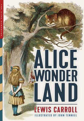 Alice in Wonderland (Illustrated): Alice's Adventures in Wonderland, Through the Looking-Glass, and the Hunting of the Snark - Carroll, Lewis