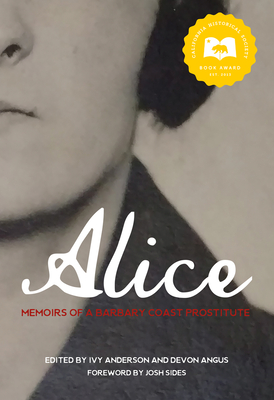 Alice: Memoirs of a Barbary Coast Prostitute - Smith, Alice, and Anderson, Ivy, and Angus, Devon