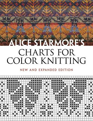 Alice Starmore's Charts for Color Knitting - Starmore, Alice