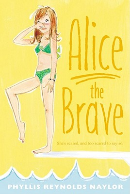 Alice the Brave - Naylor, Phyllis Reynolds