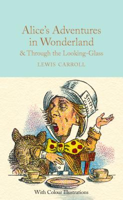 Alice's Adventures in Wonderland & Through the Looking-Glass - Carroll, Lewis, and Frith, Barbara