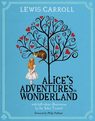 Alice's Adventures in Wonderland - Carroll, Lewis, and Pullman, Philip (Foreword by)