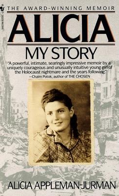Alicia: My Story - Appleman-Jurman, Alicia
