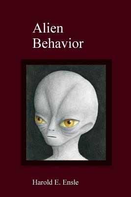 Alien Behavior - Ensle, Harold E