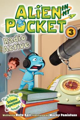 Alien in My Pocket #3: Radio Active - Ball, Nate