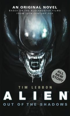 Alien: Out of the Shadows - Lebbon, Tim