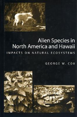 Alien Species in North America and Hawaii - Cox, George W