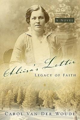 Aliisa's Letter: Legacy of Faith - Van Der Woude, Carol
