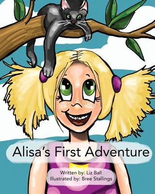 Alisa's First Adventure - Ball, Liz