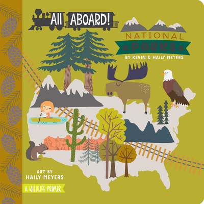 All Aboard National Parks: A Wildlife Primer - Meyers, Haily, and Meyers, Kevin