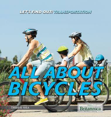 All about Bicycles - Shea, Therese