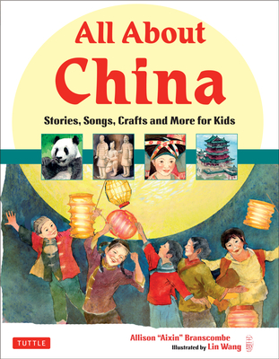 All about China: Stories, Songs, Crafts and More for Kids - Branscombe, Allison