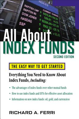 All about Index Funds: The Easy Way to Get Started - Ferri, Richard A