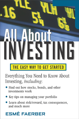 All about Investing: The Easy Way to Get Started - Faerber, Esme E