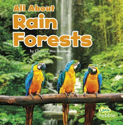 All about Rain Forests - Gardeski, Christina MIA