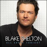 All About Tonight - Blake Shelton
