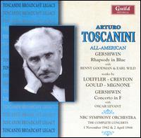 All-American - Benny Goodman (clarinet); Earl Wild (piano); Oscar Levant (piano); NBC Symphony Orchestra; Arturo Toscanini (conductor)