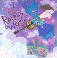 All Around Ralph's World - Ralph's World