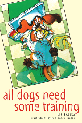 All Dogs Need Some Training - Palika, Liz