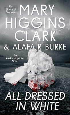 All Dressed in White - Clark, Mary Higgins, and Burke, Alafair
