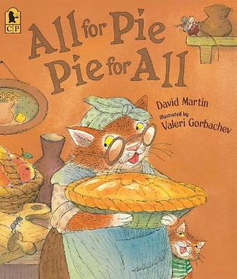 All for Pie, Pie for All - Martin, David, and Gorbachev, Valeri (Illustrator)